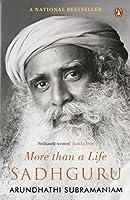 Sadhguru: More Than a Life [Paperback] [Jan 01, 2013] Arundhathi Subramaniam
