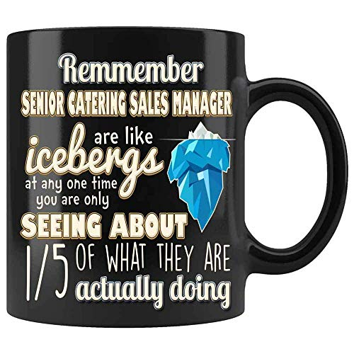Remmember Senior Catering Sales Manager are Like Icebergs Mug - Special Present for Coworker Employer boss, Birthday Present for Hallowen or Christmas by Brass Burro Ceramic (Black,)