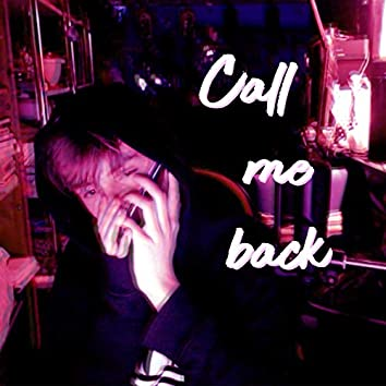 Call Me Back...