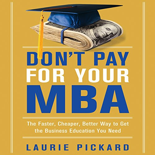 Don't Pay for Your MBA audiobook cover art