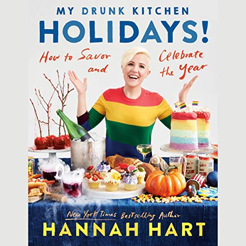 My Drunk Kitchen Holidays!     How to Savor and Celebrate the Year              By:                                                                                                                                 Hannah Hart                               Narrated by:                                                                                                                                 Hannah Hart                      Length: 4 hrs and 30 mins     Not rated yet     Overall 0.0