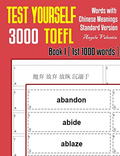 Test Yourself 3000 TOEFL Words with Chinese Meanings Standard Version Book I (1st 1000 words): Practice TOEFL vocabulary for ETS TOEFL IBT official tests