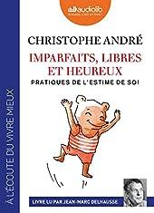 Imparfaits, libres et heureux - Pratiques de l'estime de soi - Livre audio 2 CD MP3 de Christophe André