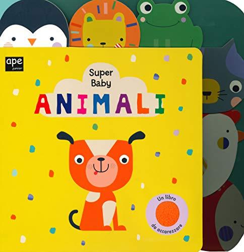Animali. Super baby. Ediz. a colori