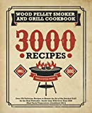 Wood Pellet Smoker and Grill Cookbook: Over 230 Delicious Recipes to Master the Art of the Smoked...