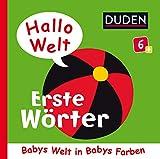 Hallo Welt: Erste Wörter: ab 6 Monaten (DUDEN Pappbilderbücher 6+ Monate)