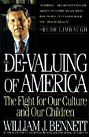 De-Valuing Of America: The Fight For Our Culture And Our Children
