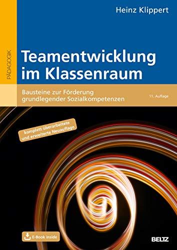 Teamentwicklung im Klassenraum: Bausteine zur Förderung grundlegender Sozialkompetenzen. Mit E-Book Inside (Beltz Praxis)