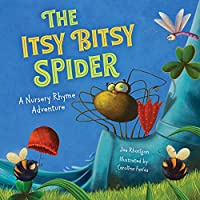 The Itsy Bitsy Spider (Extended Nursery Rhymes) (A Nursery Rhyme Adventure)