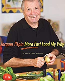 More Fast Food My Way by [Jacques Pépin]