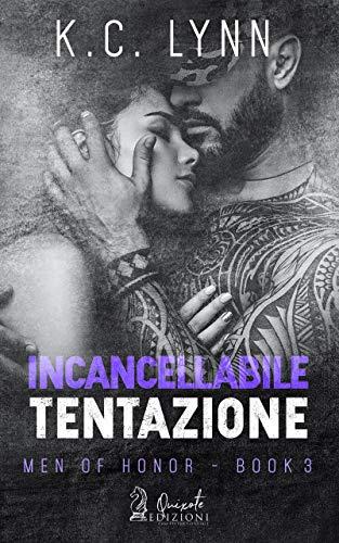 Incancellabile tentazione (Men of Honor Vol. 3)