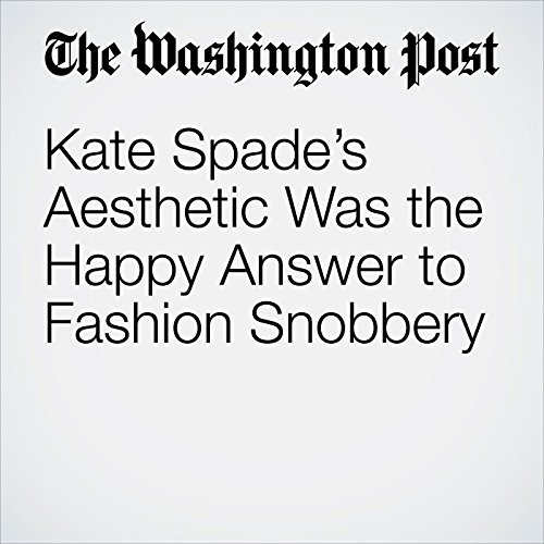 Kate Spade's Aesthetic Was the Happy Answer to Fashion Snobbery copertina