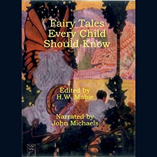 Fairy Tales Every Child Should Know                   By:                                                                                                                                 Hamilton Wright Mabie Editor                               Narrated by:                                                                                                                                 John Michaels                      Length: 10 hrs and 4 mins     Not rated yet     Overall 0.0