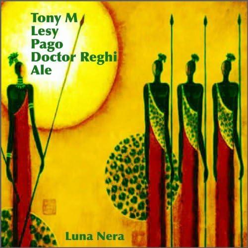 Tony M, Lesy, Pago, Doctor Reghi, Ale