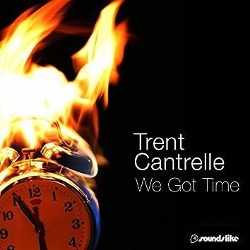 We Got Time