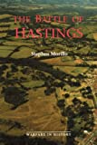 The Battle of Hastings: Sources and Interpretations (Warfare in History) (Volume 1)