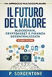 Il Futuro del Valore: Blockchain, Cryptoasset e Finanza...
