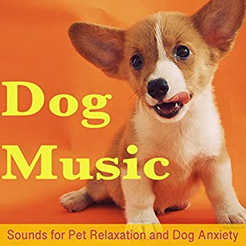 Dog Music: Sounds for Pet Relaxation and Dog Anxiety