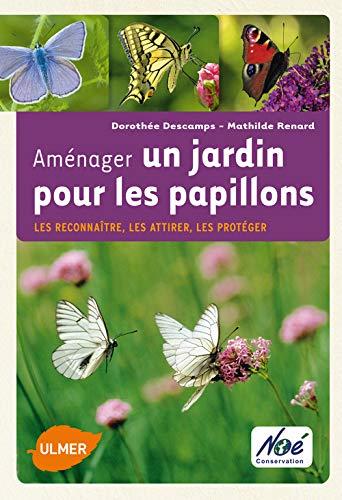 Aménager un jardin pour les papillons. Les reconnaître, les attirer, les protéger PDF Books