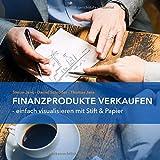 Finanzprodukte verkaufen: Einfach visualisieren mit Stift & Papier - Thomas Jans