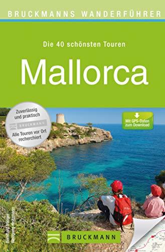 Wanderführer Mallorca: 40 Wanderungen auf der Hauptinsel der Balearen rund um Andratx, Sollér, Vall de Bóquer, Valldemossa, Tramuntana und Palma mit Tipps ... Region und etwa 140 Abbildungen auf 16...