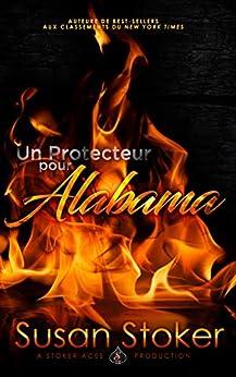 Un Protecteur Pour Alabama (Forces Très Spéciales t. 2) par [Susan Stoker, Angélique Olivia Moreau, Valentin Translation]