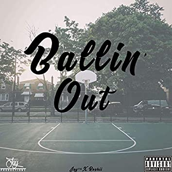 Ballin' Out (feat. Roshii)