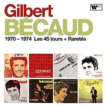 1970 - 1974 : Les 45 tours + Raretés
