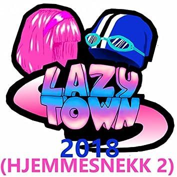 LazyTown 2018 (Hjemmesnekk 2)