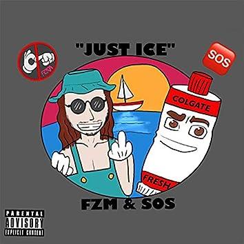 Just Ice (feat. Friendzone Messiah)