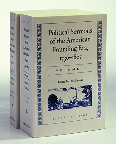 Compare Textbook Prices for Political Sermons of the American Founding Era, 1730-1805 2 Volume Set 2nd In Two Volumes ed. Edition ISBN 9780874130232 by Sandoz, Ellis