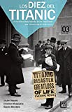 Diez del titanic, los (Viva (lid)): La Conmovedora Historia de Los Españoles Que Vivieron Aquel Viaje Único