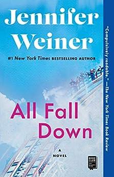 All Fall Down: A Novel by [Jennifer Weiner]