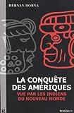 La Conquête des Amériques, vue par les Indiens du Nouveau Monde