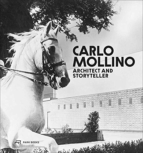 Carlo Mollino: Architect and Storyteller