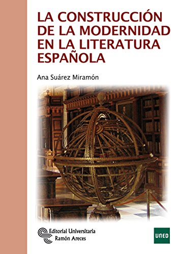La Construcción de la Modernidad en la Literatura Española (Manuales)