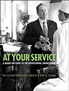 At Your Service: A Hands-On Guide to the Professional Dining Room by The Culinary Institute of America (CIA) (2005-09-09)