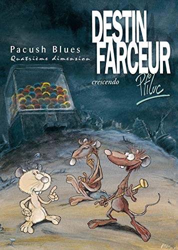 Pacush blues, tome 4 : Destin farceur - crescendo