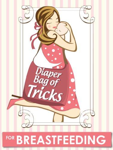 Diaper Bag of Tricks for Breastfeeding (English Edition)