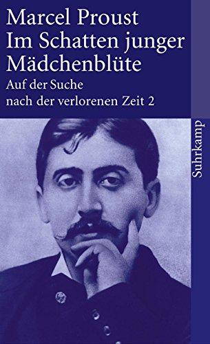 Auf der Suche nach der verlorenen Zeit. Frankfurter Ausgabe: Band 2: Im Schatten junger Mädchenblüte (suhrkamp taschenbuch)