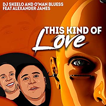 This Kind of Love (feat. Alexander James)