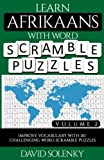 Learn Afrikaans with Word Scramble Puzzles Volume 2: Learn Afrikaans Language Vocabulary with 110 Challenging Bilingual Word Scramble Puzzles