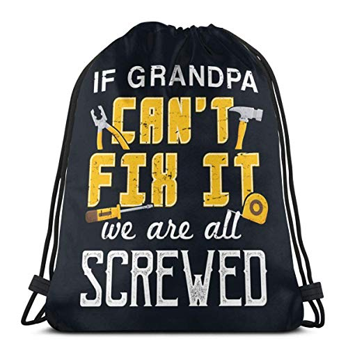 If Grandpa Cant Fix It We Are All - Bolsa de almacenamiento con cordón, lavable, para viajes, deportes, gimnasio, hombres y mujeres, 36 x 43 cm