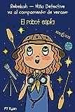 El robot espía: Un divertido libro por capítulos para niños de 9 a 12 años (Rebekah — Niña...