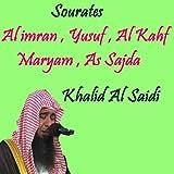 Sourates Al imran , Yusuf , Al Kahf , Maryam , As Sajda (Quran)