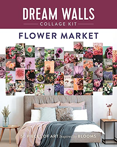 Dream Walls Collage Kit: Flower Market: 50 Pieces of Art Inspired by Blooms