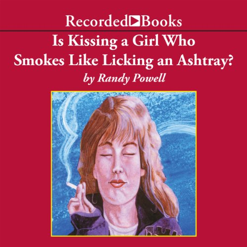 Is Kissing a Girl Who Smokes Like Licking an Ashtray? audiobook cover art