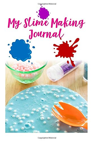 My Slime Recipe Notebook: Journal planner for slime fanatic, hobbyist