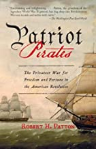 Patriot Pirates by Robert H. Patton (2009-06-30)