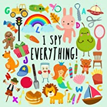 I Spy - Everything!: A Fun Guessing Game for 2-4 Year Olds